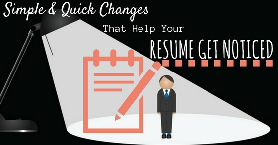 Changes That Help Resume Get Noticed