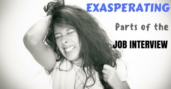 Exasperating Parts of Job Interview