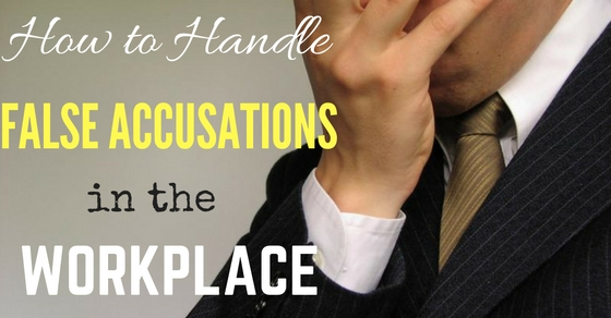 False Accusations in the Workplace