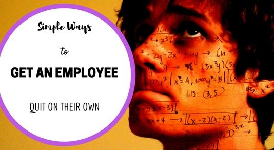 Get Employee Quit on their Own