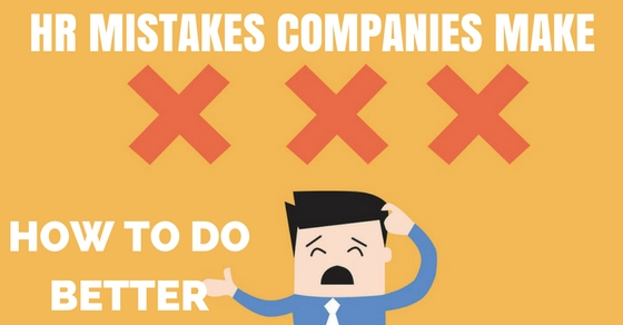 HR Mistakes Companies Make