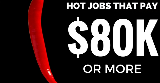 Hot Jobs That Pay $80K