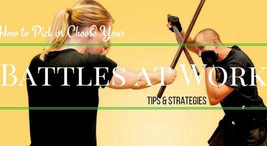 How Choose Battles at Work