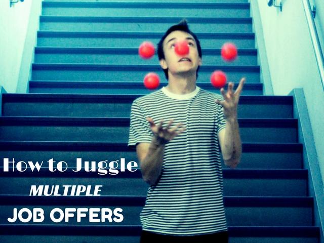 How Juggle Multiple Job Offers