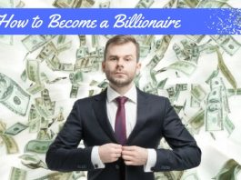 How to Become a Billionaire