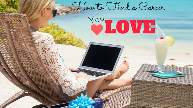 How to Find a Career You Love