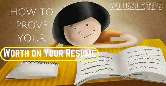 How to Prove Worth on Resume