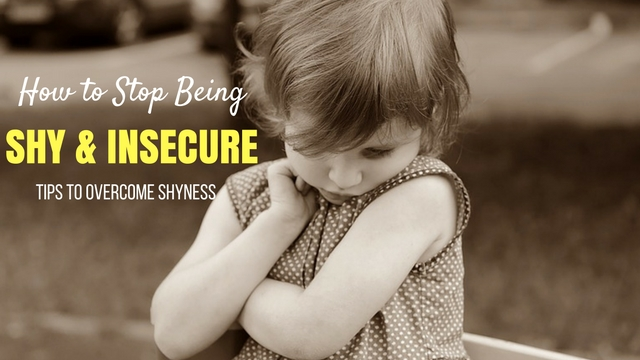 How to Stop Being Shy Insecure