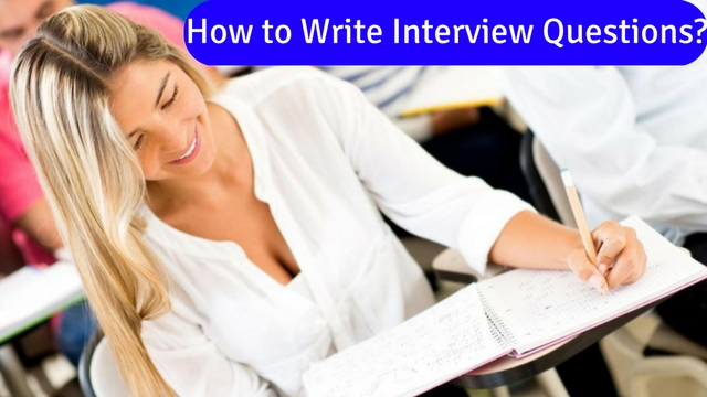 How to Write Interview Questions