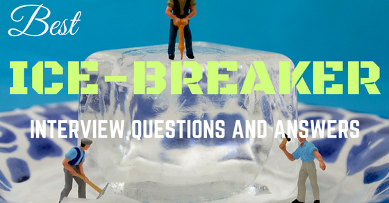 Icebreaker Interview Questions Answers