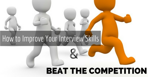 Improve Interview Skills Beat Competition