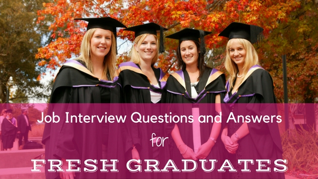 Job Interview Questions Answers for Fresh Graduates