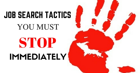 Job Search Tactics to Stop
