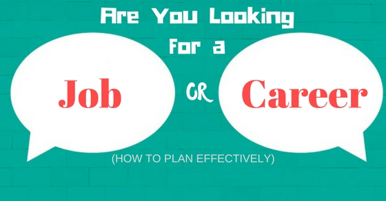 Are You Looking for a Job or Career? (How to Plan Effectively) - WiseStep