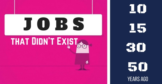 Jobs that didn't Exist Years Ago