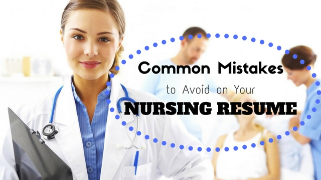 Nursing Resume Common Mistakes