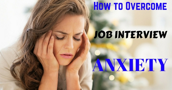 Overcome Job Interview Anxiety