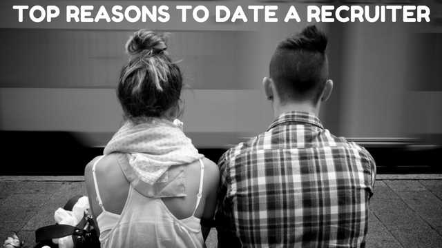 Reasons to Date Recruiter