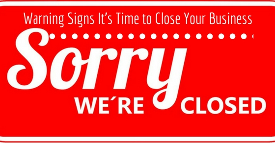 9 warning signs it s time to close your business and move on wisestep