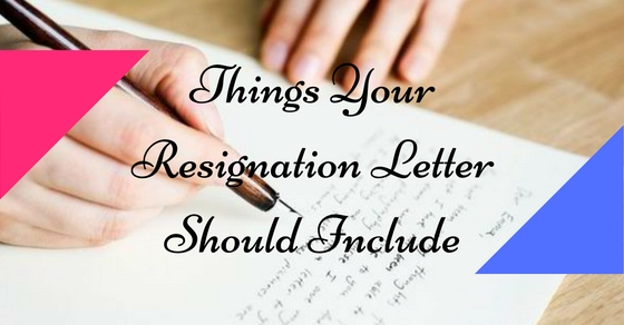 16 Things your Resignation Letter Should Should Not Include – What Should Be in a Resignation Letter