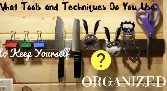 Tools Techniques to Keep Organized