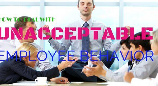 Unacceptable Employee Behavior