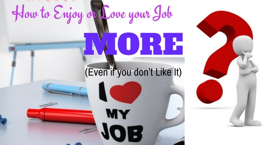 how to love your job more