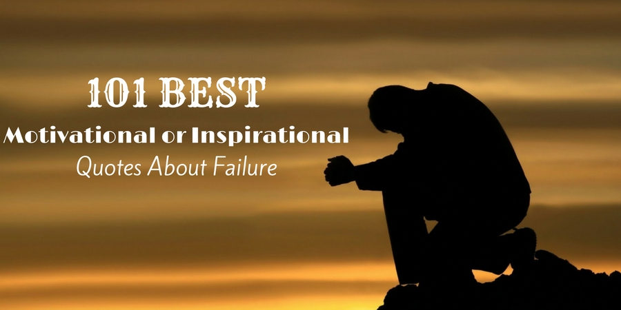 101 Best Motivational Or Inspirational Quotes About Failure Wisestep