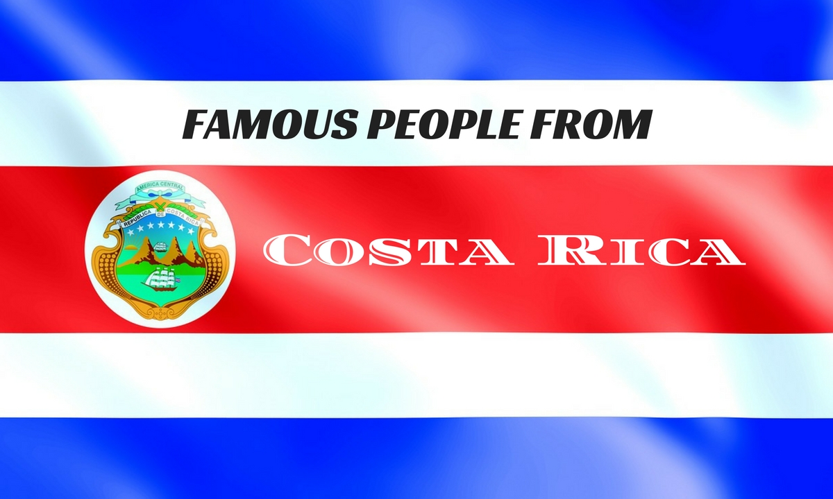 Famous Costa Ricans