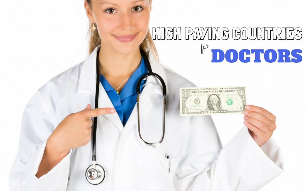 22 High Paying Countries for Doctors in the World to