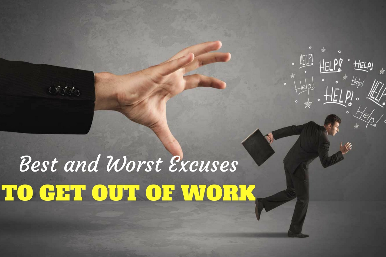 Excuses to Get Out of Work
