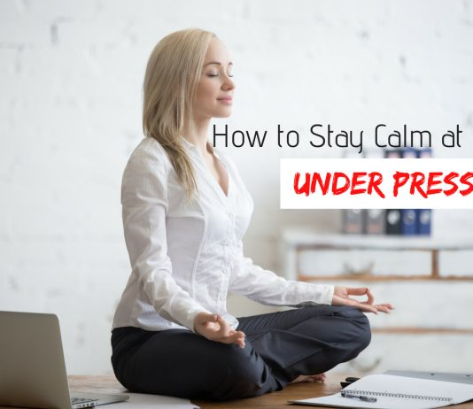 How to Stay Calm at Work