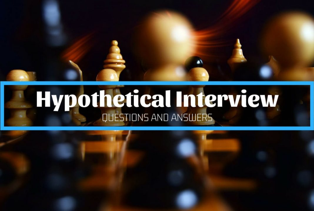 Hypothetical Interview Questions