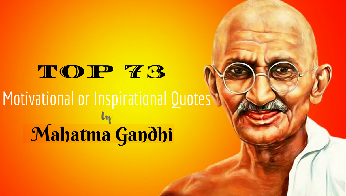 Top 73 Motivational Or Inspirational Quotes By Mahatma Gandhi Wisestep