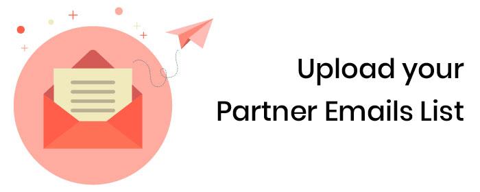 Upload your Partner Emails List