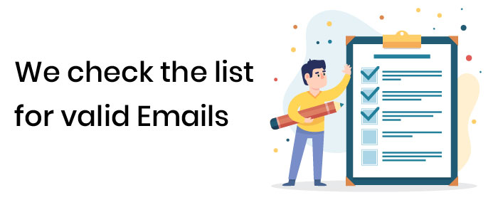 We check the list for valid Emails