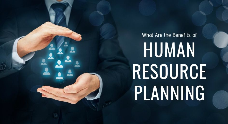 Human Resource Planning Benefits
