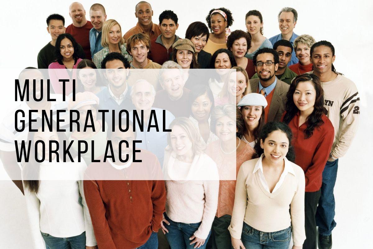 Multi Generational Workplace