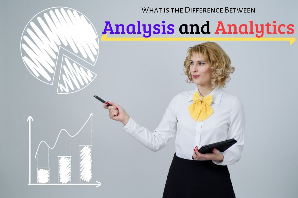 Difference Between Analysis and Analytics