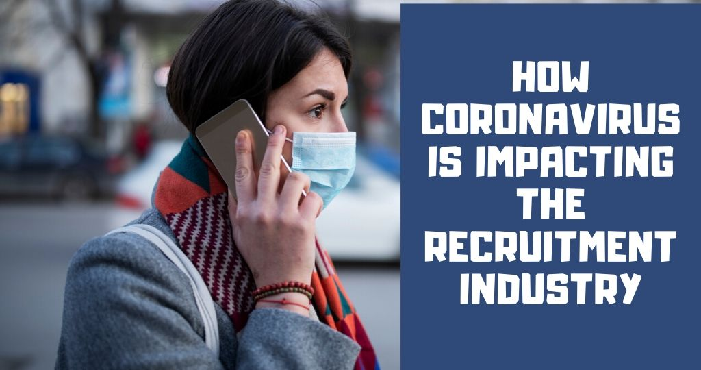 Coronavirus and Recruitment Industry