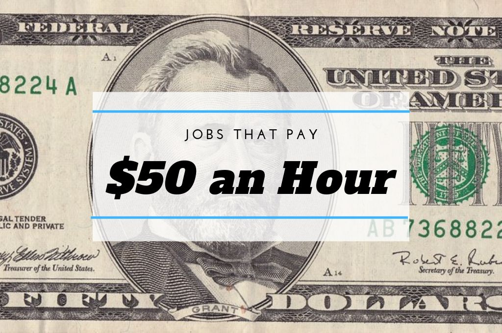 Jobs That Pay $50 an Hour